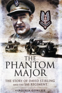 The Phantom Major : The Story of David Stirling and the SAS Regiment, Paperback Book