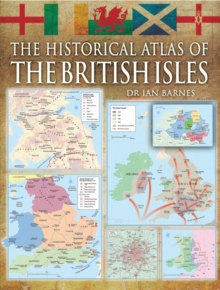 The Historical Atlas of the British Isles, Hardback Book