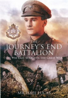 The Journey's End Battalion : The 9th East Surrey in the Great War, Hardback Book