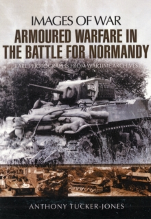 Armoured Warfare in the Battle for Normandy, Paperback Book
