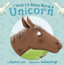 I Wish I'd Been Born a Unicorn (Early Reader), Paperback Book