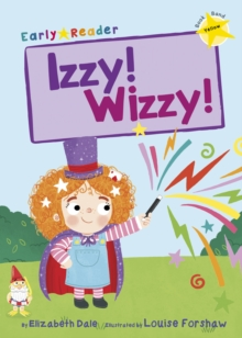Izzy! Wizzy! (Early Reader), Paperback / softback Book
