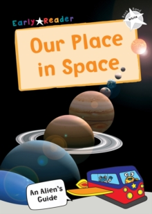 Our Place In Space : (White Non-fiction Early Reader), Paperback / softback Book