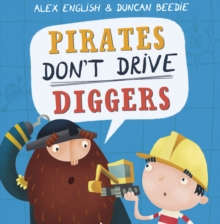 Pirates Don't Drive Diggers : New Edition