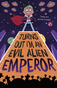 Turns Out I'm An Evil Alien Emperor, Paperback / softback Book