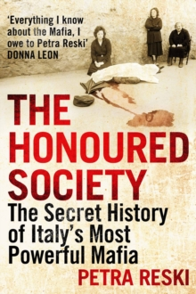 The Honoured Society : My Journey to the Heart of the Mafia, Hardback Book
