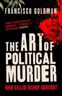 The Art of Political Murder : Who Killed Bishop  Gerardi?, Paperback Book
