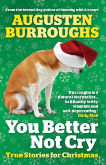You Better Not Cry : True Stories for Christmas, Paperback Book