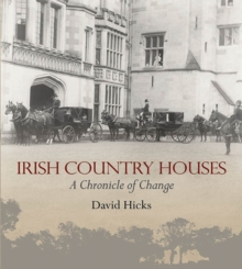 Irish Country Houses : A Chronicle of Change, Hardback Book