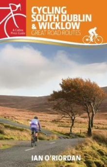 Cycling South Dublin & Wicklow : Great Road Routes, Paperback / softback Book