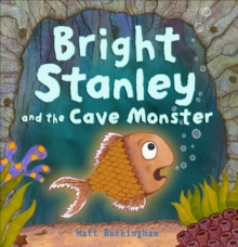 Bright Stanley and the Cave Monster, Hardback Book