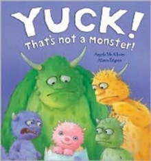 Yuck! That's Not a Monster!, Hardback Book