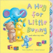 A Hug for Little Bunny and Other Toy Tales, Board book Book