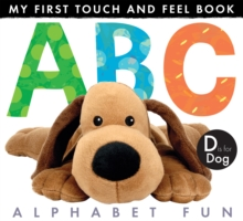 My First Touch and Feel Book: ABC Alphabet Fun, Novelty book Book