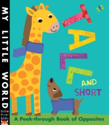 Tall and Short : A Peek-Through Book of Opposites, Board book Book