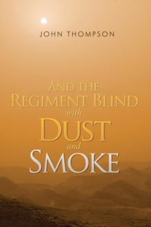 And the Regiment Blind With Dust and Smoke, Paperback Book