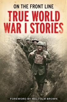 On the Front Line : True World War I Stories, Paperback Book