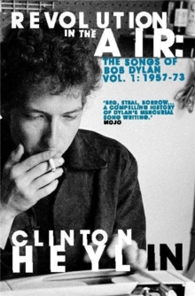 Revolution in the Air : The Songs of Bob Dylan 1957-1973, Paperback Book