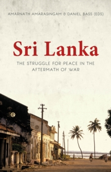 Sri Lanka : The Struggle for Peace in the Aftermath of War, Paperback / softback Book