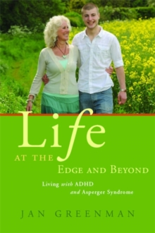 Life at the Edge and Beyond : Living with ADHD and Asperger Syndrome, Paperback Book