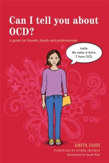 Can I Tell You About OCD? : A Guide for Friends, Family and Professionals, Paperback Book