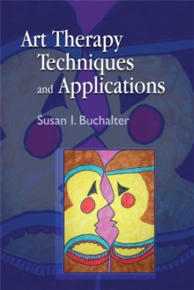 Art Therapy Techniques and Applications, Paperback Book