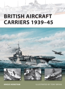 British Aircraft Carriers 1939-45, Paperback Book