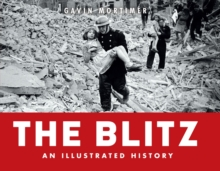 The Blitz - an Illustrated History, Hardback Book