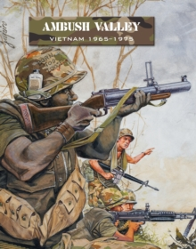 Ambush Valley : Vietnam 1965-1975, Paperback Book