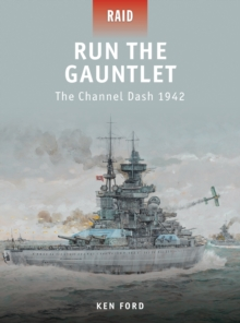Run the Gauntlet : The Channel Dash 1942, Paperback Book