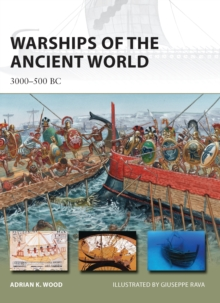 Warships of the Ancient World : 3000-500 BC, Paperback Book