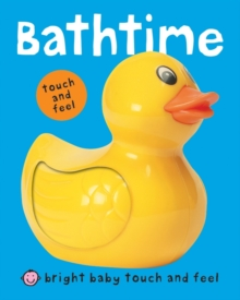 Bright Baby Touch and Feel Bathtime, Board book Book