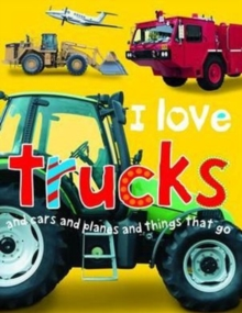 I Love Trucks, Board book Book