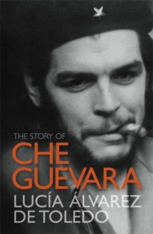 The Story of Che Guevara, Paperback Book