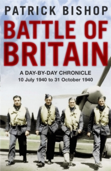 Battle of Britain : A day-to-day chronicle, 10 July-31 October 1940, Paperback / softback Book
