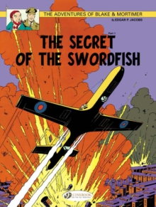 The Adventures of Blake and Mortimer : The Secret of the Swordfish, Part 1 v. 15, Paperback Book