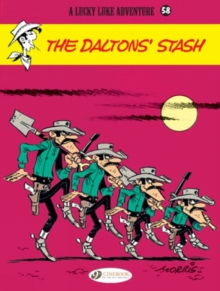 Lucky Luke : The Daltons' Stash Vol. 58, Paperback Book