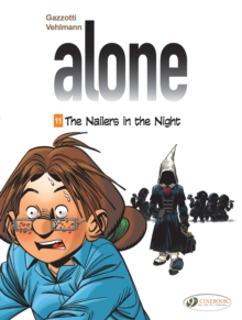 Alone Vol. 11: The Nailers In The Night, Paperback / softback Book