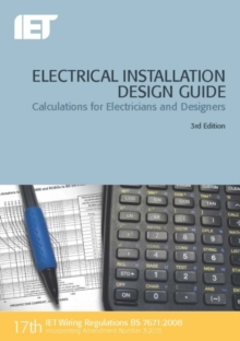 Electrical Installation Design Guide : Calculations for Electricians and Designers, Paperback Book