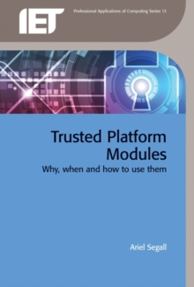 Trusted Platform Modules : Why, when and how to use them, Hardback Book