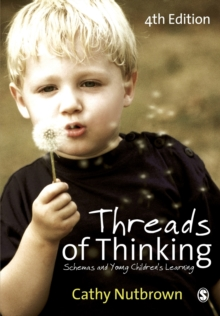 Threads of Thinking : Schemas and Young Children's Learning, Paperback Book