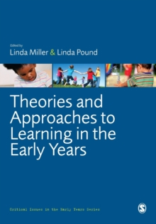 Theories and Approaches to Learning in the Early Years, Paperback Book