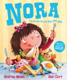 Nora : the Girl Who Ate and Ate and Ate, Hardback Book