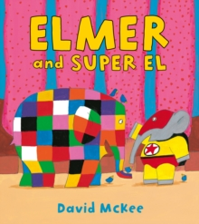 Elmer and Super El, Paperback Book
