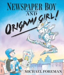 Newspaper Boy and Origami Girl, Paperback Book