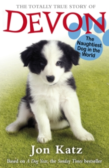 The Totally True Story of Devon The Naughtiest Dog in the World, Paperback Book