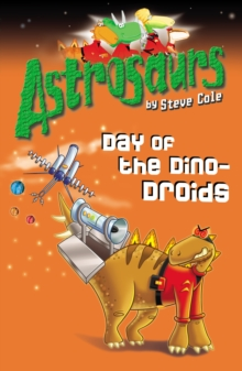 Astrosaurs 7: Day of the Dino-Droids, Paperback Book