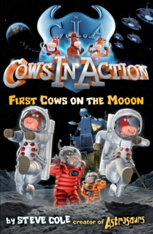Cows In Action 11: First Cows on the Mooon, Paperback Book