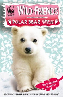 WWF Wild Friends: Polar Bear Wish : Book 3, Paperback Book