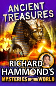 Richard Hammond's Mysteries of the World: Ancient Treasures, Paperback Book